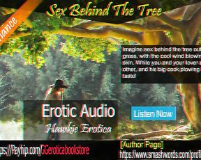 Sex Intercourse behind the Tree ( it's a Wow! Erotic Audio by Hawkie Erotica) Ggerotica