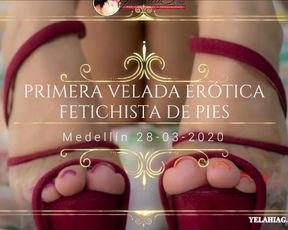 PRIMERA VELADA ERÓTICA FETICHISTA DE PIES. MEDELLIN 28-03-2020. Yelahiag