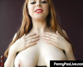 Well-Lubed Up Phat-Jugged Ginger-Haired Penny Pax Corks Her A-Fuck-Hole & Honeypot!